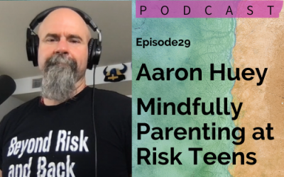 #29 – Aaron Huey – Mindfully Parenting At Risk Teens